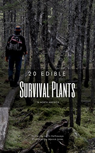 20 Edible Survival Plants in North America by [Hathaways, Justin]