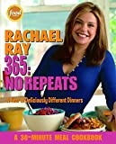 Rachael Ray 365: No Repeats--A Year of Deliciously Different Dinners (A 30-Minute Meal Cookbook)