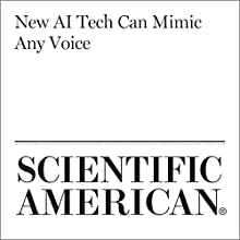 New AI Tech Can Mimic Any Voice Other by Bahar Gholipour Narrated by Mike DelGaudio