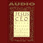 Jesus, CEO: Using Ancient Wisdom for Visionary Leadership | Laurie Beth Jones