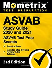 ASVAB Study Guide 2020 and 2021: ASVAB Test Prep Secrets, Practice Book, Includes Step-by-Step Review Video Tutorials: [3rd E