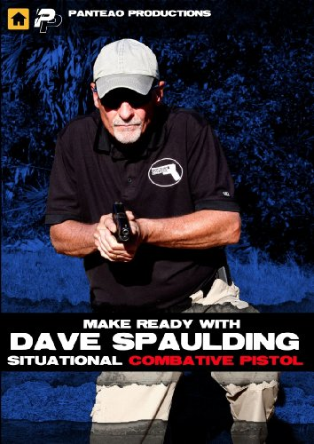 Panteao Productions: Make Ready with Dave Spaulding Situational Combative Pistol - PMR039 - Self Defense - Concealed Carry - CCW - Handgun Training - DVD (Best Self Defense Handgun For Concealed Carry)