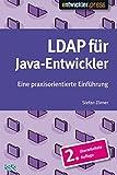 LDAP für Java-Entwickler. Eine praxisorientierte Einführung