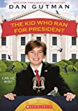 The Kid Who Ran for President, Dan Gutman, 0613035623