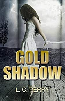 Gold Shadow (Bronze Rebellion Book 1) by [Perry, L.C.]