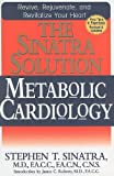 The Sinatra Solution: Metabolic Cardiology by Sinatra, Stephen T., M.D. (3/15/2011)