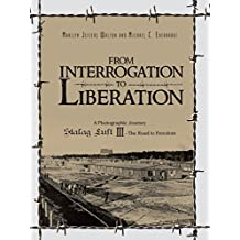 From Interrogation to Liberation: A Photographic Journey Stalag Luft III - The Road to Freedom
