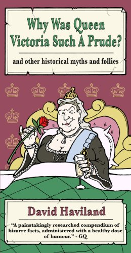 Why Was Queen Victoria Such a Prude?: ...and other historical myths and - Thistle Haviland