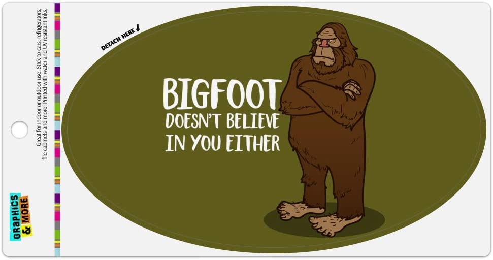 Graphics and More Bigfoot Doesn't Believe in You Either Automotive Car Refrigerator Locker Vinyl Euro Oval Magnet