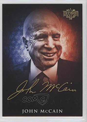 John McCain (Trading Card) 2016 Decision 2016 - Candidate Portraits - Hobby #CP25