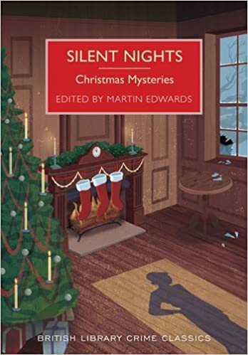 Silent Nights: Christmas Mysteries (British Library Crime Classics):  Amazon.co.uk: Martin Edwards, Arthur Conan Doyle, Raymund Allen, G.K.  Chesterton, Edgar Wallace, H.C. Bailey, J. Jefferson Farjeon, Dorothy L.  Sayers, Margery Allingham, Ethel Lina