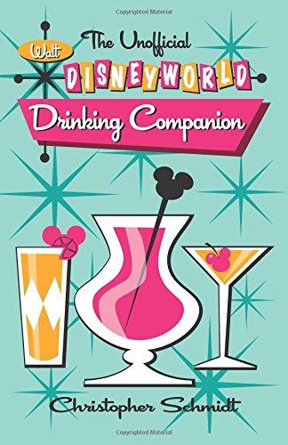 The Unofficial Walt Disney World Drinking Companion (Walt Disney World Epcot)
