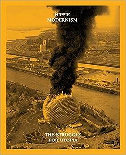 Hippie Modernism: The Struggle For Utopia por Andrew Blauvelt epub