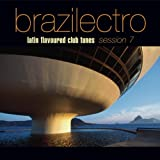 Brazilectro: Latin Flavoured Club Tunes 7