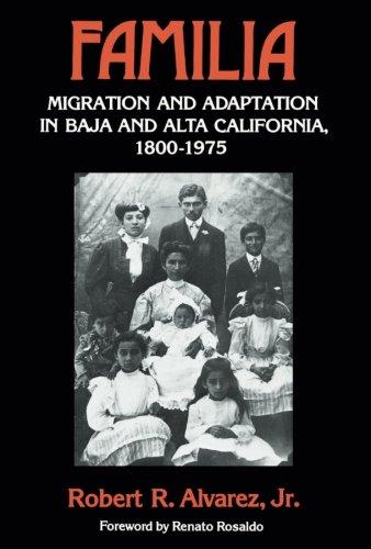 Familia: Migration and Adaptation in Baja and Alta California, 1800-1975