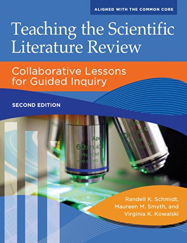 Teaching the Scientific Literature Review: Collaborative Lessons for Guided Inquiry, 2nd Edition (Libraries Unlimited Guided Inquiry)