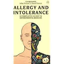 Allergy and Intolerance: A Complete Guide to Environmental Medicine