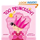 Too Princessy! (Too! Books)