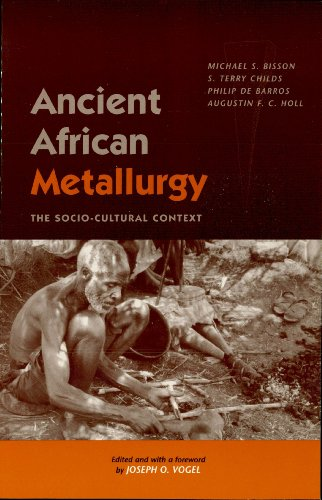 Ancient African Metallurgy: The Sociocultural Context (African Archaeology Series) (Philip Vogels)