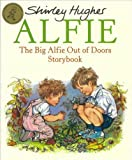 The Big Alfie Out of Doors Storybook by Shirley Hughes (2007-09-01)