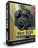 Nikon D5500 - Für bessere Fotos von Anfang an!: Das umfangreiche Praxisbuch inkl. GRATIS eBook