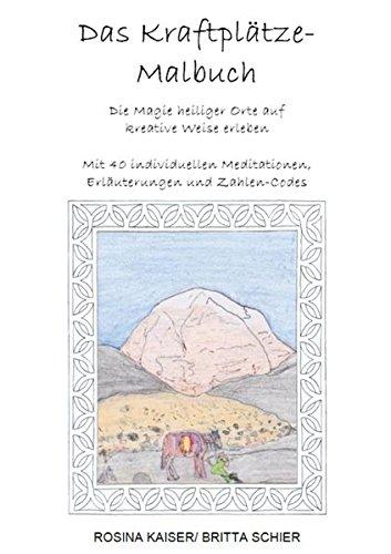 Das Kraftplätze - Malbuch: Die Magie heiliger Orte auf kreative Weise erleben