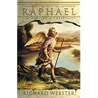 Raphael: Communicating with the Archangel for Healing and Creativity: 3