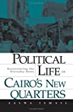 Political Life in Cairo's New Quarters, Salwa Ismail, 0816649111