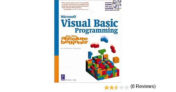 Visual Basic Programming for the Absolute Beginner w/CD: Michael ...