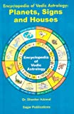 Encyclopedia of Vedic Astrology: Planets, Signs and Houses