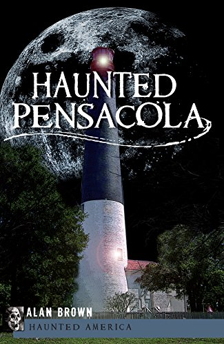 Haunted Pensacola (Haunted America)