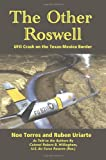 The Other Roswell: Ufo Crash On The Texas-Mexico Border