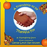 A Friendship to be Thankful For, Denise Lynch Van Houten, 1434369544
