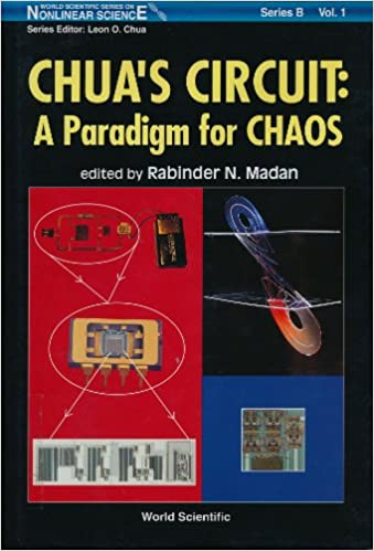 Chuas Circuit: A Paradigm for Chaos (World Scientific Series on Nonlinear Science)