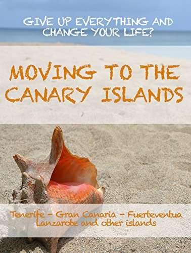 MOVING TO THE CANARY ISLANDS. A guide to give up everything and change your life in Tenerife, Gran Canaria, Fuerteventura, Lanzarote or the other islands of the archipelago.