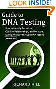 #8: Guide to DNA Testing: How to Identify Ancestors, Confirm Relationships, and Measure Ethnic Ancestry through DNA Testing