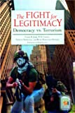 img - for The Fight for Legitimacy: Democracy vs. Terrorism (Praeger Security International) by Cindy R. Jebb (2006-07-30) book / textbook / text book