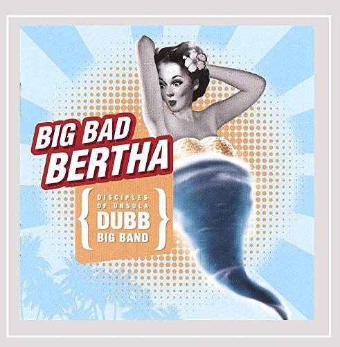(Big Bad Bertha)