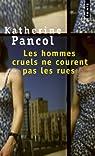 Les hommes cruels ne courent pas les rues par Pancol