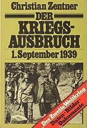 Der Kriegsausbruch - 1. September 1939. Daten, Bilder, Dokumente.