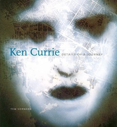 Download Ken Currie: Details of a Journey pdf epub
