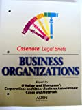 Business Organizations/Corporations Keyed to O'Kelly and Thompson, Casenotes, 0735543534