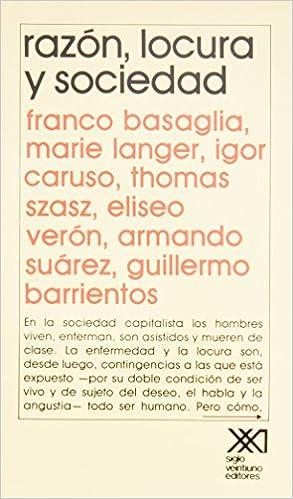 Razon, locura y sociedad (Psicología y etología) (Spanish Edition): Marie Langer, Igor Caruso Franco Basaglia : 9789682300981: Amazon.com: Books