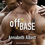 Off Base: Out of Uniform, Book 1 | Annabeth Albert