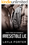 Gay Romance: GAY ROMANCE: Irresistible Lie (M/M Straight to Gay first time Romance) (Gay Billionaire Menage Bad Boy Romance)