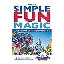 Dad's Simple, Fun, Magic Guide to Walt Disney World Planning