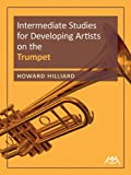 Intermediate Studies for Developing Artists on Trumpet, Howard Hilliard, 157463223X