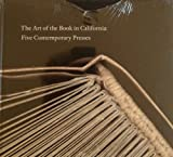 The Art of the Book in California : Five Contemporary Presses, Robert and Peter Koch, essay Bringhurst, 0911221468