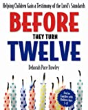 Before They Turn Twelve, Deborah, Rowley, 159038847X