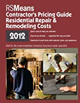 RSMeans Contractor's Pricing Guide: Residential Repair & Remodeling 2012 (Means Residential Repair & Remodeling Costs) (Means Contractor's Pricing Guide: Residential & Remodeling Costs)